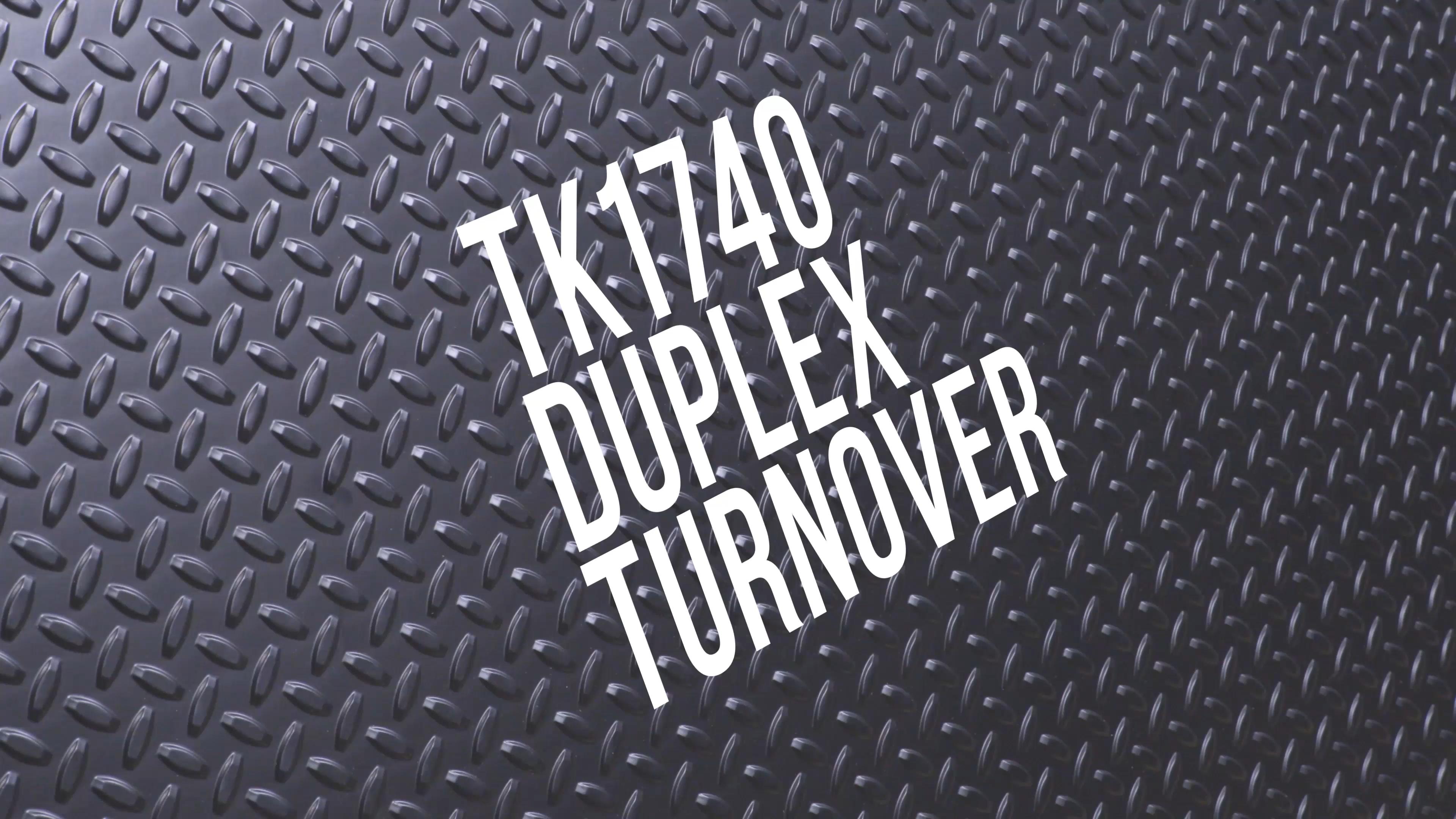TK1740 Duplex Turnover
